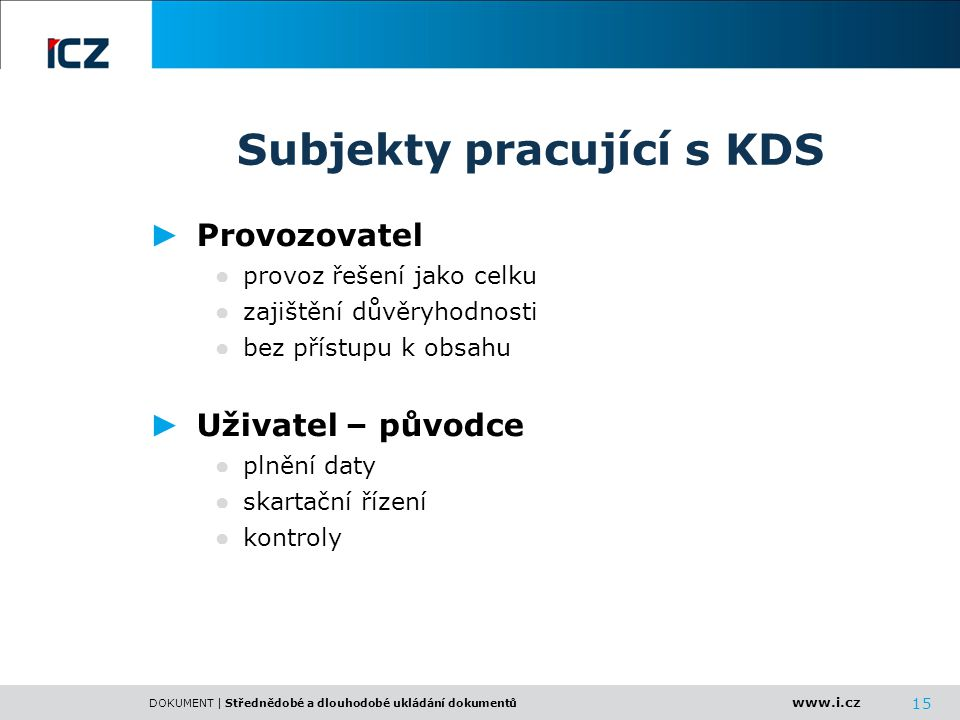 Subjekty pracující s KDS