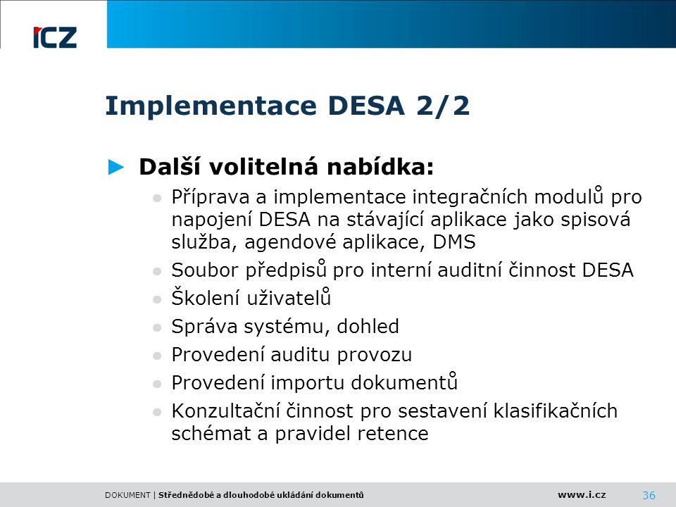 Implementace DESA 2/2 Další volitelná nabídka: