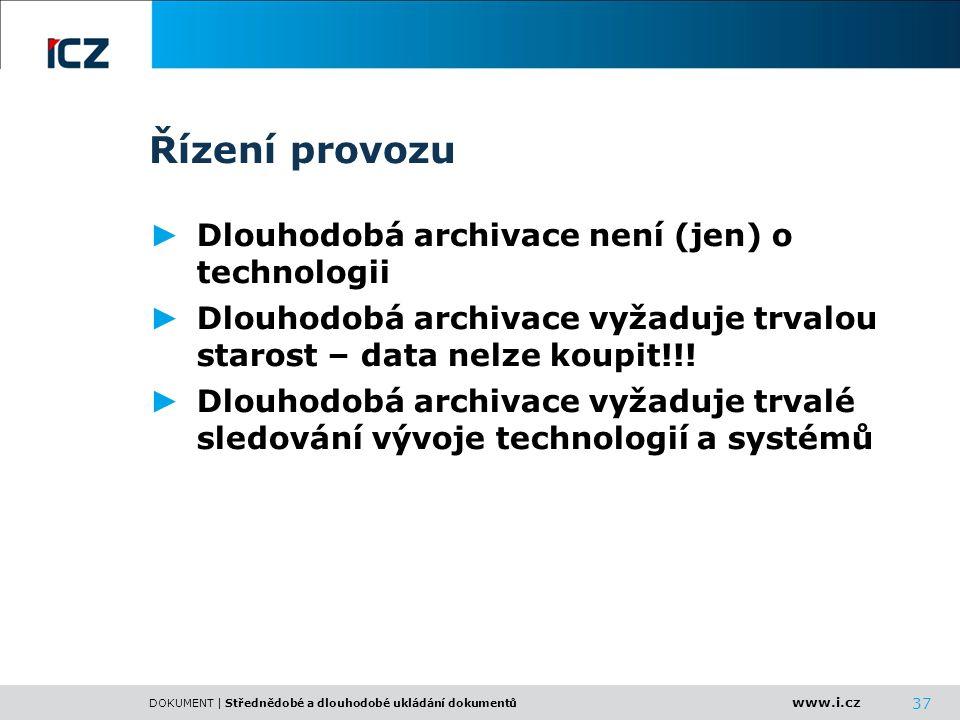 Řízení provozu Dlouhodobá archivace není (jen) o technologii
