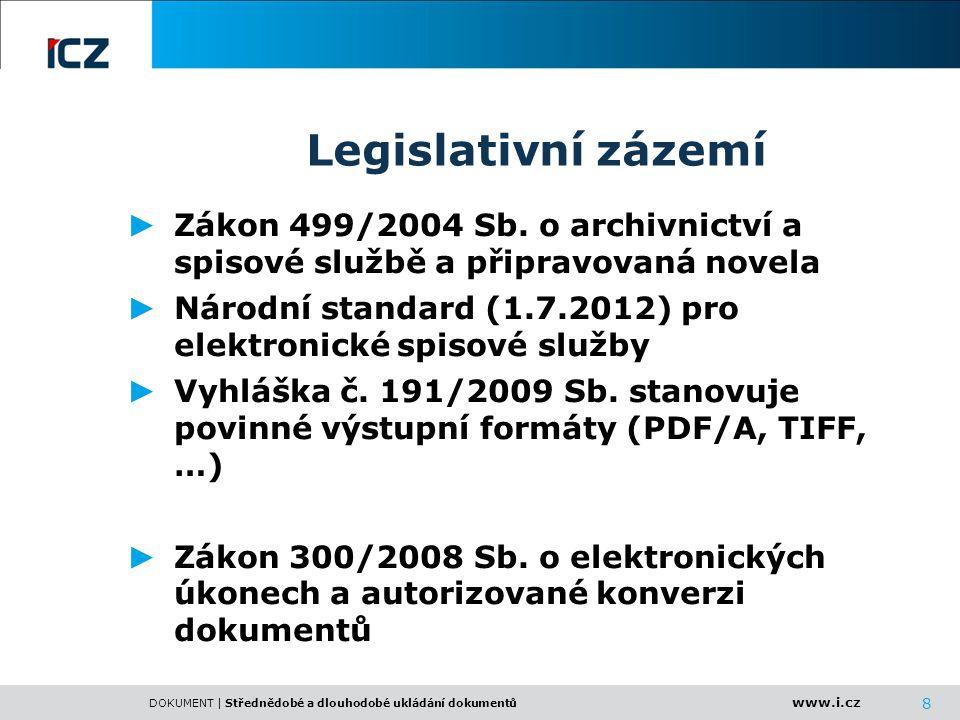 Legislativní zázemí Zákon 499/2004 Sb. o archivnictví a spisové službě a připravovaná novela.