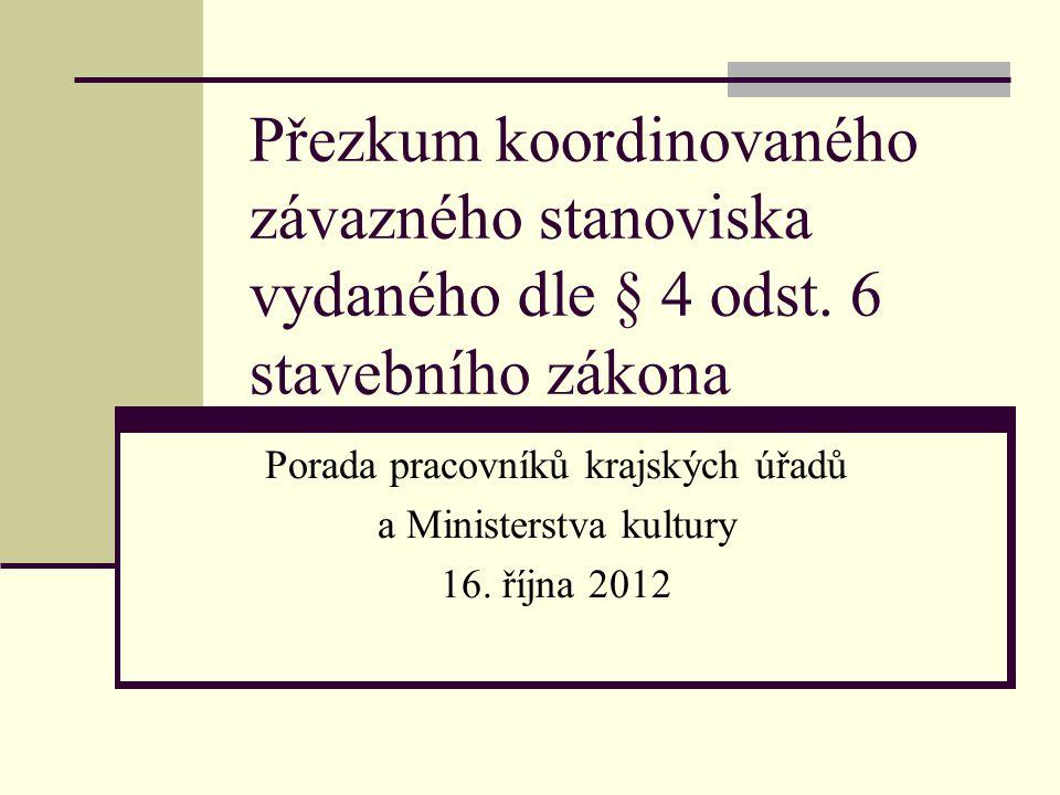 Přezkum koordinovaného závazného stanoviska vydaného dle § 4 odst