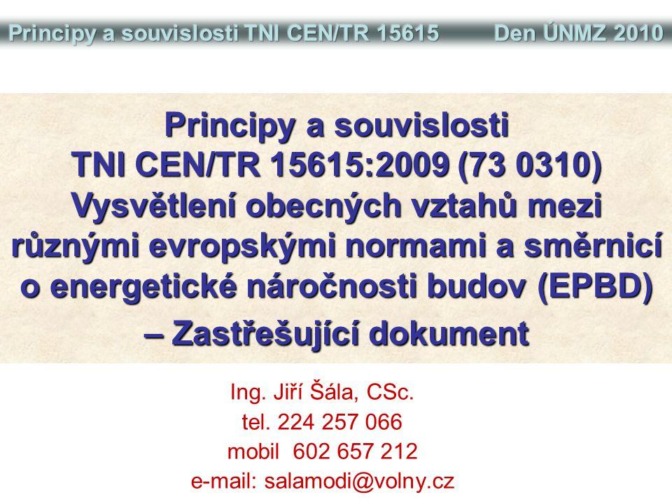 Principy a souvislosti TNI CEN/TR 15615 Den ÚNMZ 2010