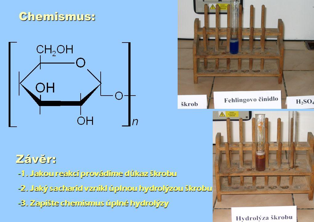 Chemismus: Závěr: 1. Jakou reakcí provádíme důkaz škrobu