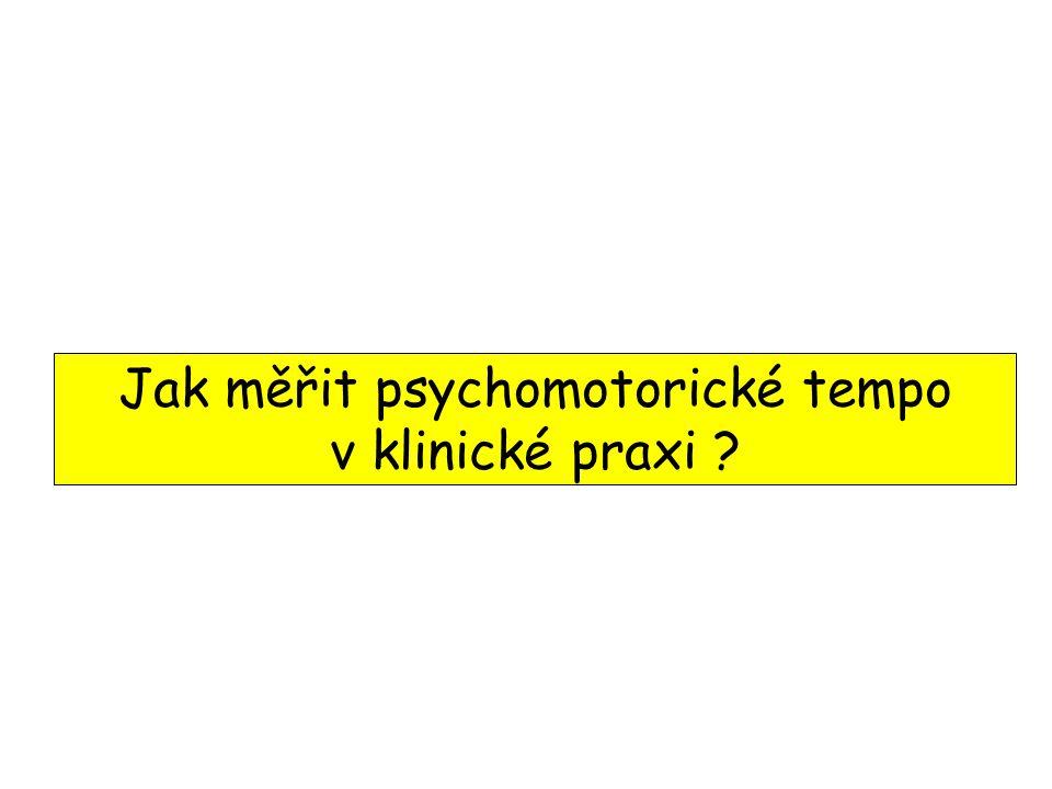 Jak měřit psychomotorické tempo v klinické praxi
