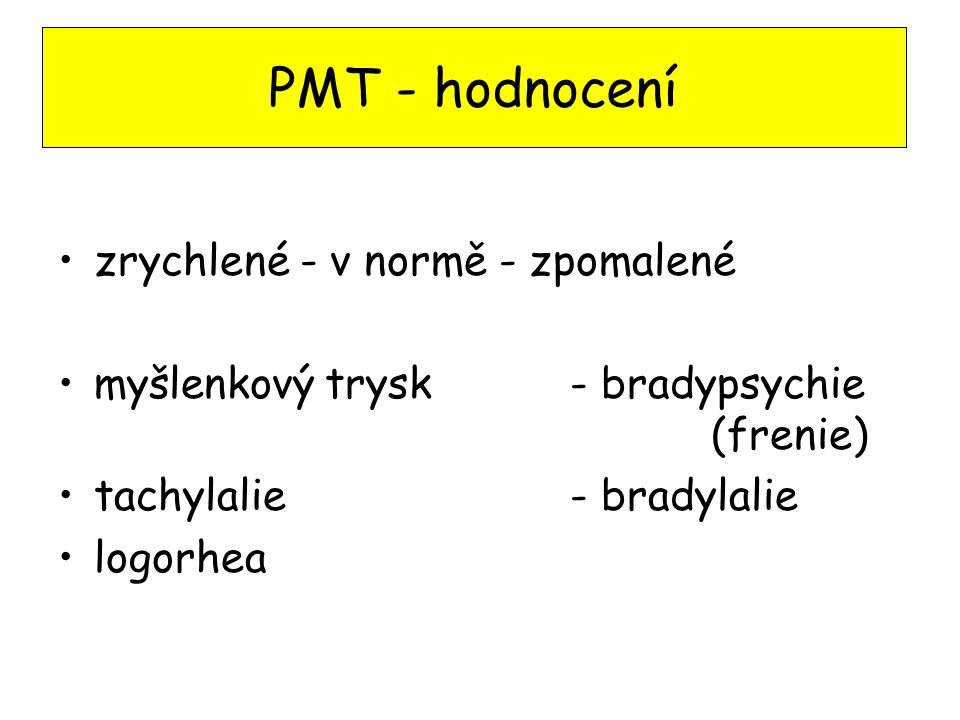 PMT - hodnocení zrychlené - v normě - zpomalené