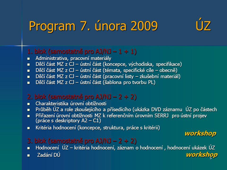 Program 7. února 2009 ÚZ 1. blok (samostatně pro AJ/NJ – 1 + 1)