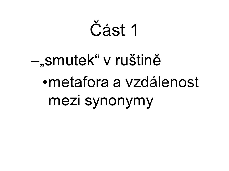 """Část 1 """"smutek v ruštině metafora a vzdálenost mezi synonymy"""