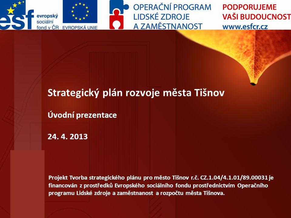 Strategický plán rozvoje města Tišnov Úvodní prezentace 24. 4. 2013