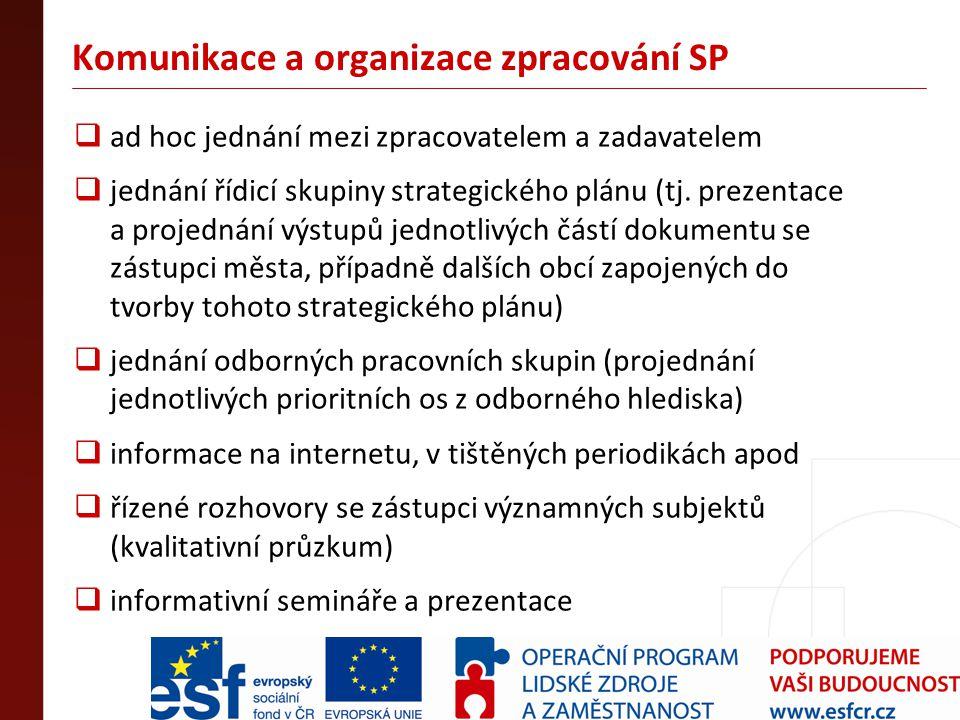 Komunikace a organizace zpracování SP