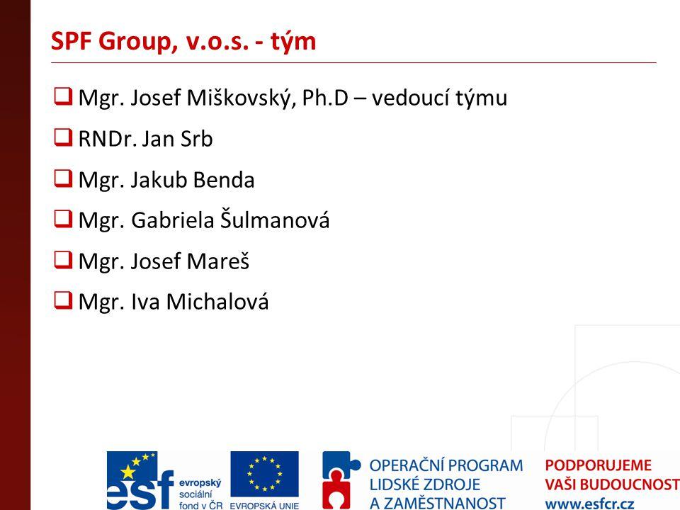 SPF Group, v.o.s. - tým Mgr. Josef Miškovský, Ph.D – vedoucí týmu