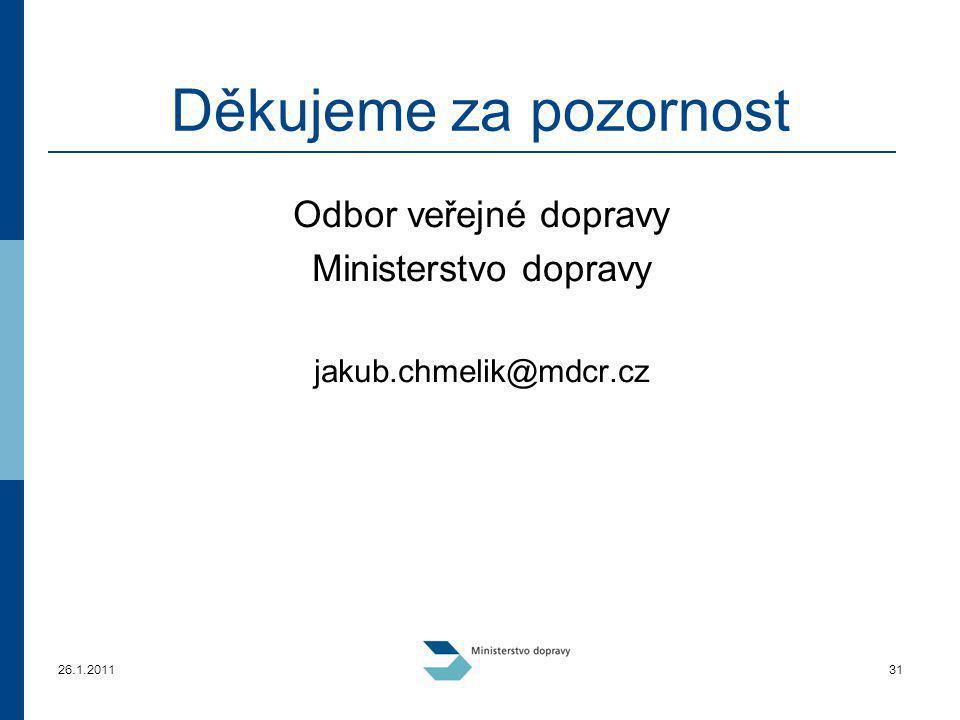 Děkujeme za pozornost Odbor veřejné dopravy Ministerstvo dopravy