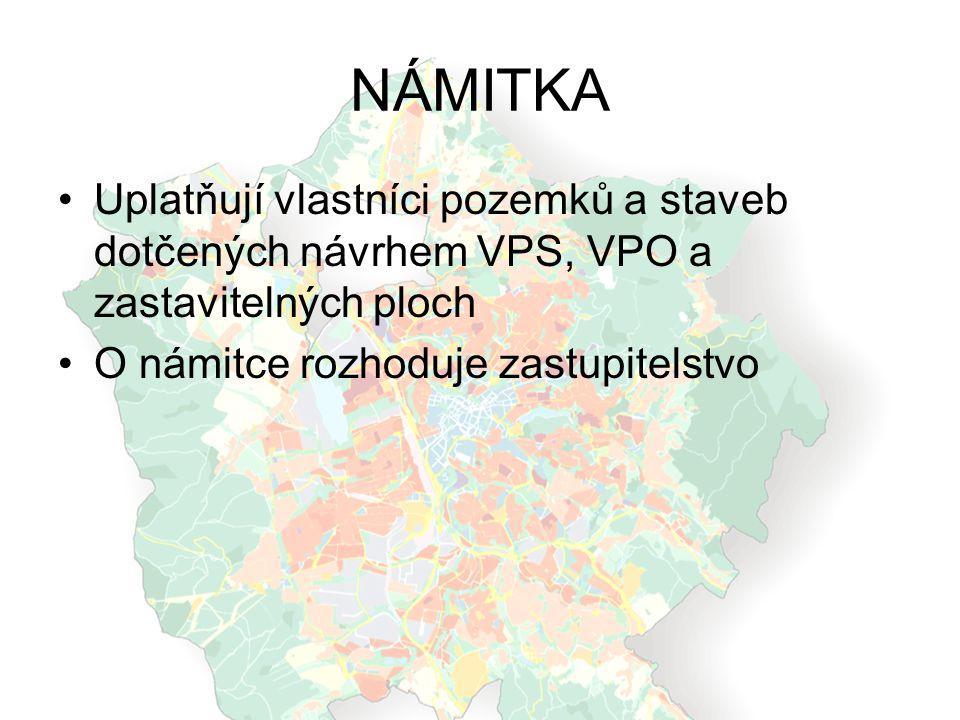 NÁMITKA Uplatňují vlastníci pozemků a staveb dotčených návrhem VPS, VPO a zastavitelných ploch.