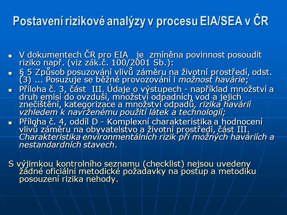 Postavení rizikové analýzy v procesu EIA/SEA v ČR