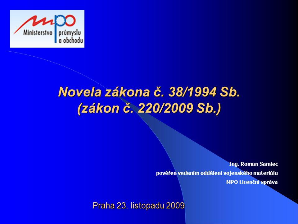 Novela zákona č. 38/1994 Sb. (zákon č. 220/2009 Sb.)