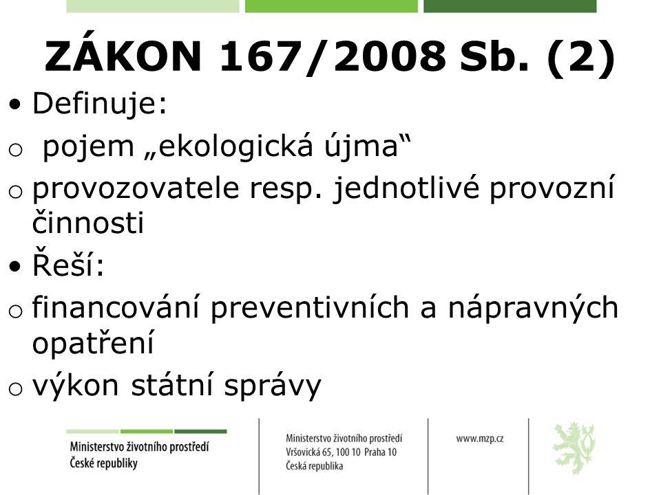 """ZÁKON 167/2008 Sb. (2) Definuje: pojem """"ekologická újma"""