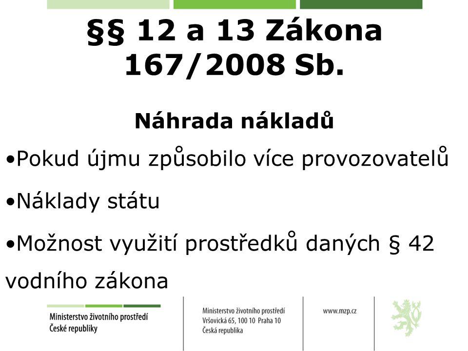 §§ 12 a 13 Zákona 167/2008 Sb. Náhrada nákladů