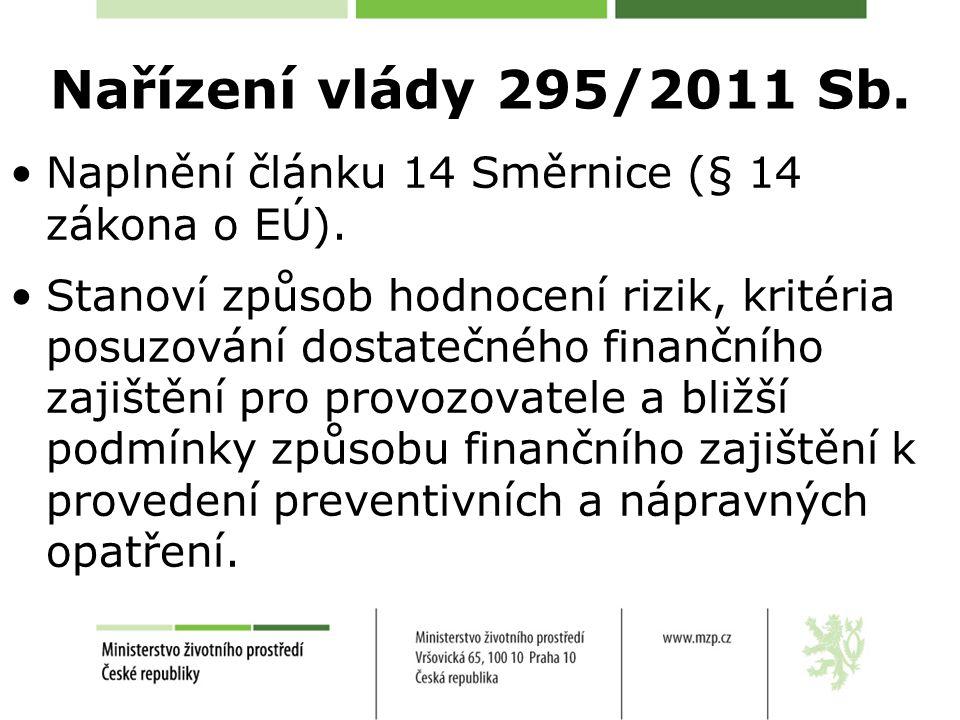Nařízení vlády 295/2011 Sb. Naplnění článku 14 Směrnice (§ 14 zákona o EÚ).