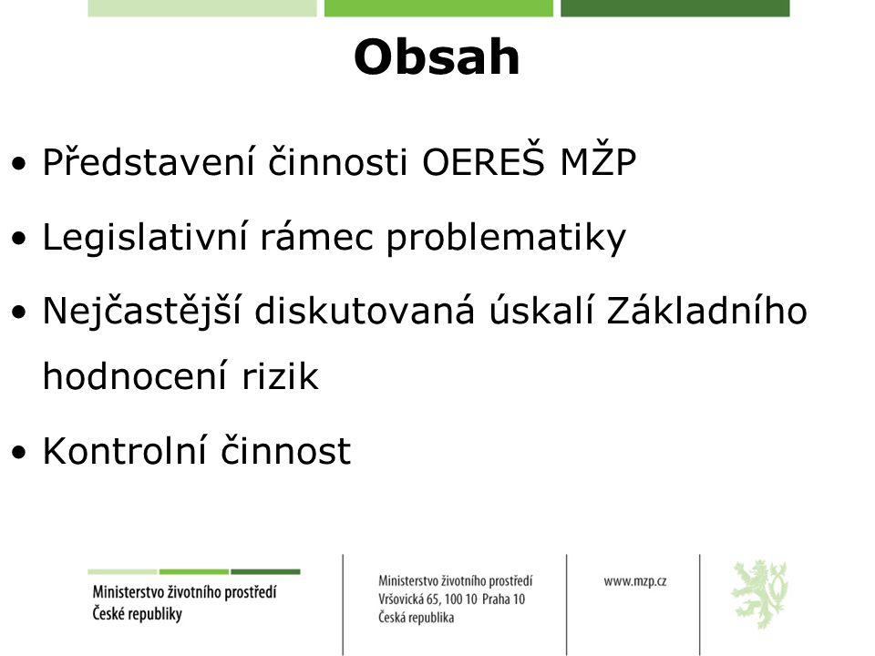 Obsah Představení činnosti OEREŠ MŽP Legislativní rámec problematiky