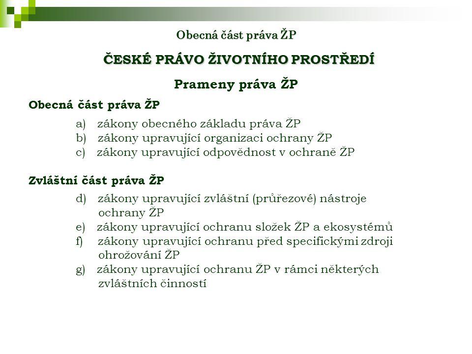 Obecná část práva ŽP ČESKÉ PRÁVO ŽIVOTNÍHO PROSTŘEDÍ