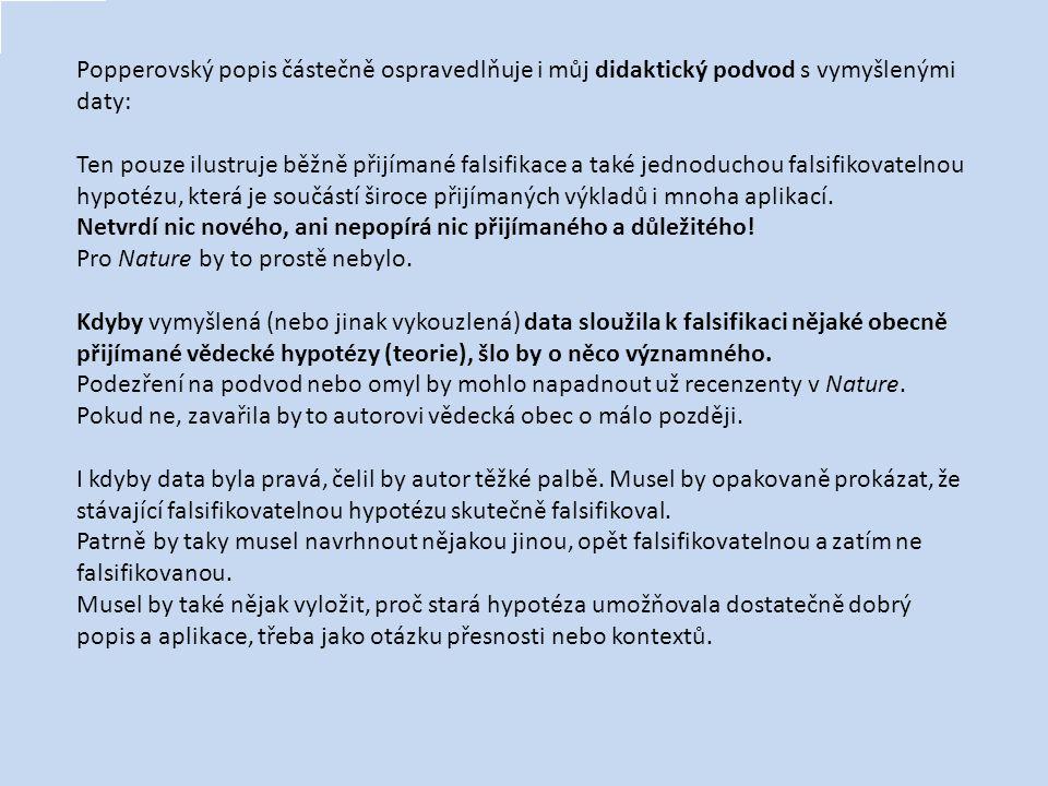 Popperovský popis částečně ospravedlňuje i můj didaktický podvod s vymyšlenými daty: