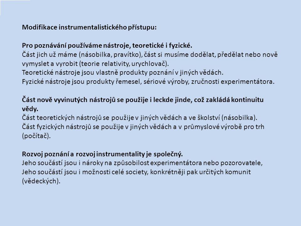 Modifikace instrumentalistického přístupu: