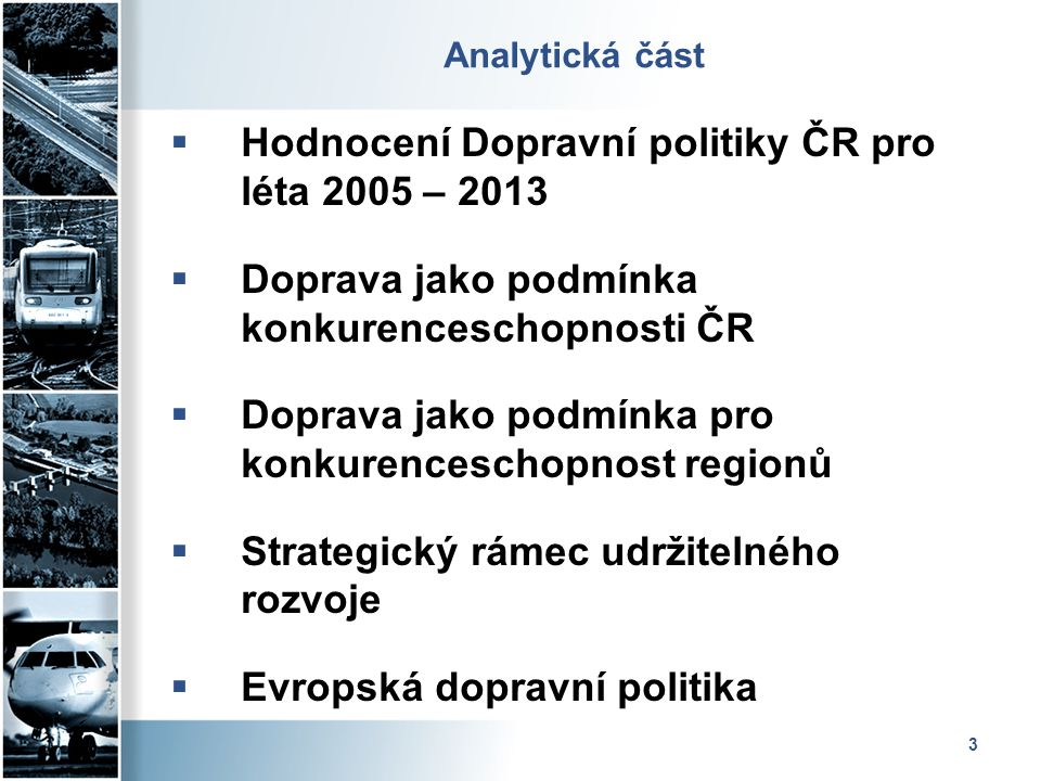 Hodnocení Dopravní politiky ČR pro léta 2005 – 2013