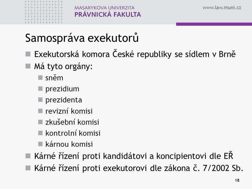 Samospráva exekutorů Exekutorská komora České republiky se sídlem v Brně. Má tyto orgány: sněm. prezidium.