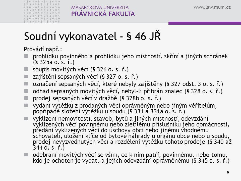 Soudní vykonavatel - § 46 JŘ