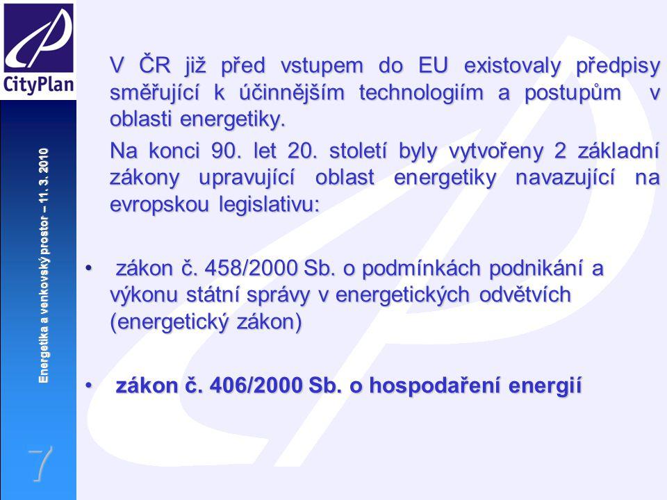 V ČR již před vstupem do EU existovaly předpisy směřující k účinnějším technologiím a postupům v oblasti energetiky.