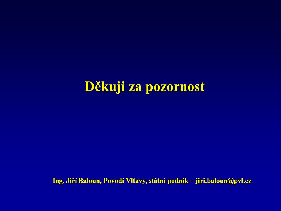 Ing. Jiří Baloun, Povodí Vltavy, státní podnik – jiri.baloun@pvl.cz
