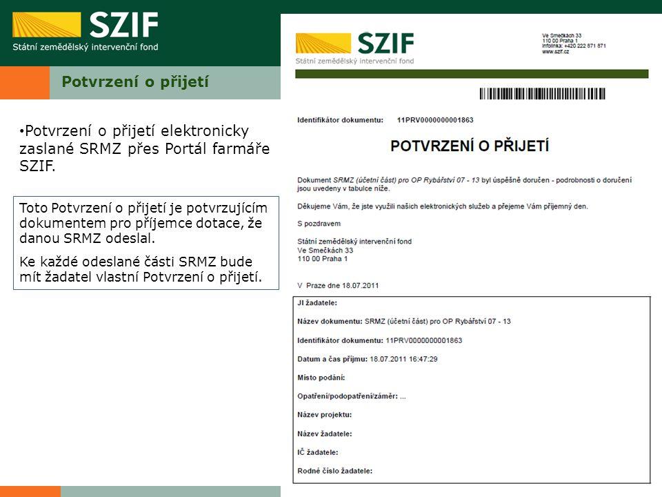 Potvrzení o přijetí Potvrzení o přijetí elektronicky zaslané SRMZ přes Portál farmáře SZIF.