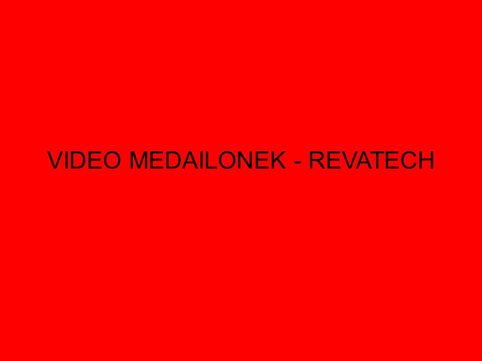 VIDEO MEDAILONEK - REVATECH