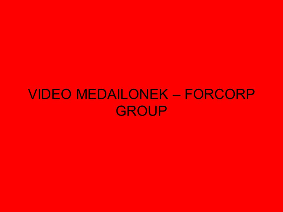 VIDEO MEDAILONEK – FORCORP GROUP