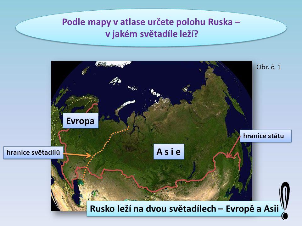 Podle mapy v atlase určete polohu Ruska –