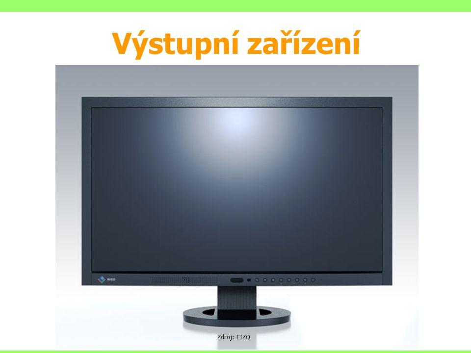 Výstupní zařízení Zdroj: EIZO