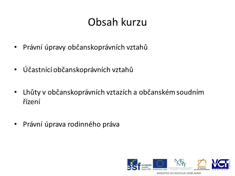 Obsah kurzu Právní úpravy občanskoprávních vztahů