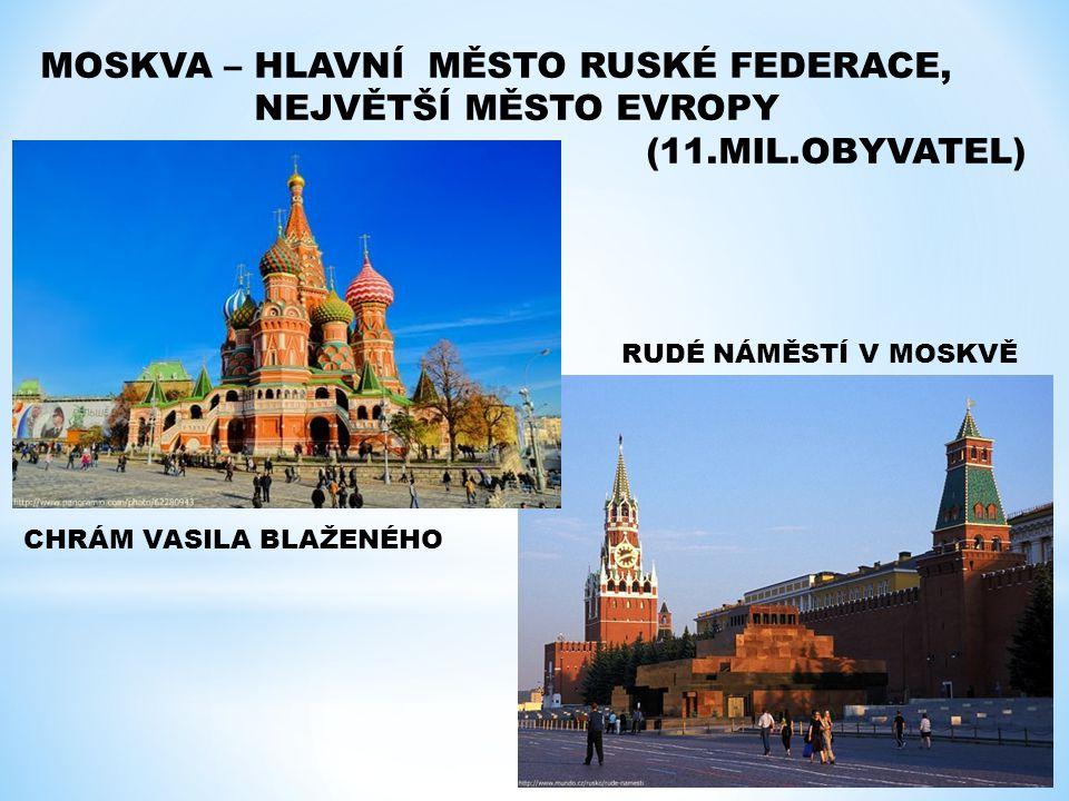 MOSKVA – HLAVNÍ MĚSTO RUSKÉ FEDERACE, NEJVĚTŠÍ MĚSTO EVROPY