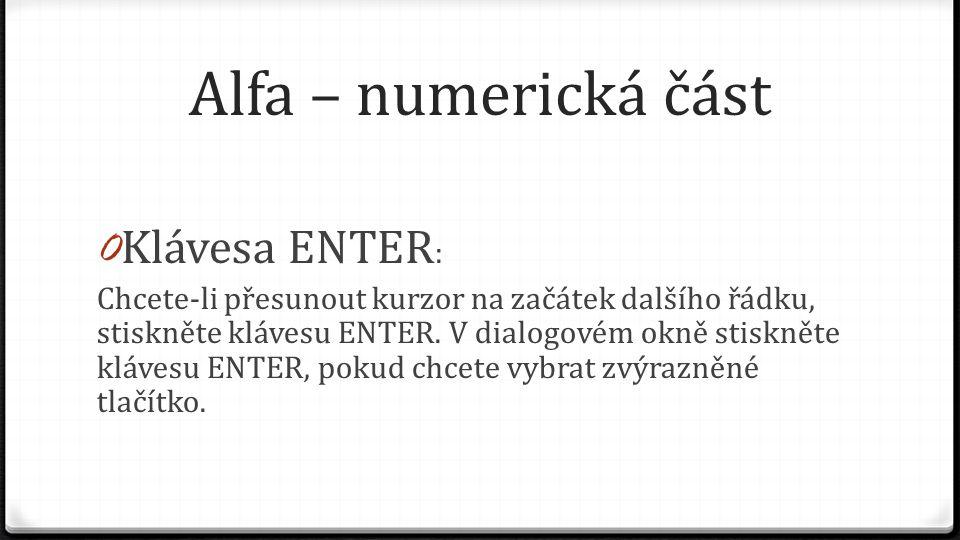 Alfa – numerická část Klávesa ENTER: