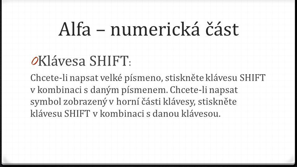 Alfa – numerická část Klávesa SHIFT: