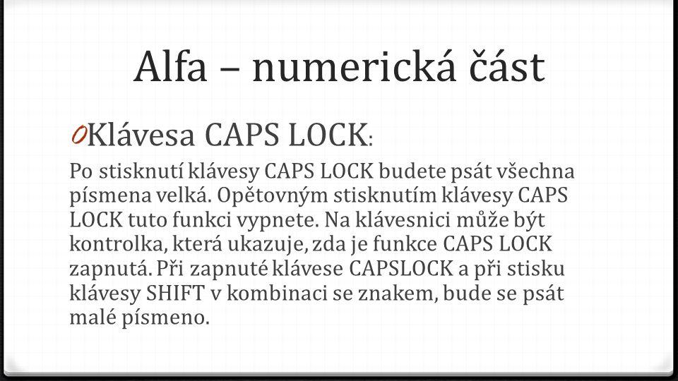 Alfa – numerická část Klávesa CAPS LOCK:
