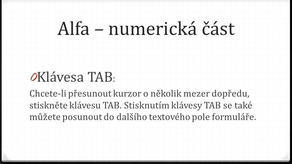 Alfa – numerická část Klávesa TAB: