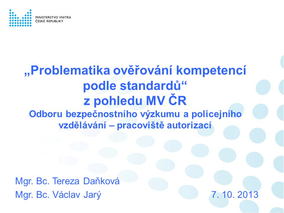 Mgr. Bc. Tereza Daňková Mgr. Bc. Václav Jarý 7. 10. 2013