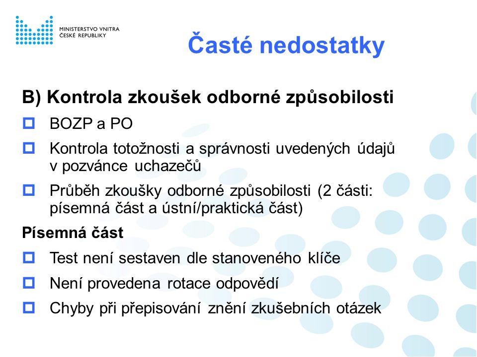 Časté nedostatky B) Kontrola zkoušek odborné způsobilosti BOZP a PO
