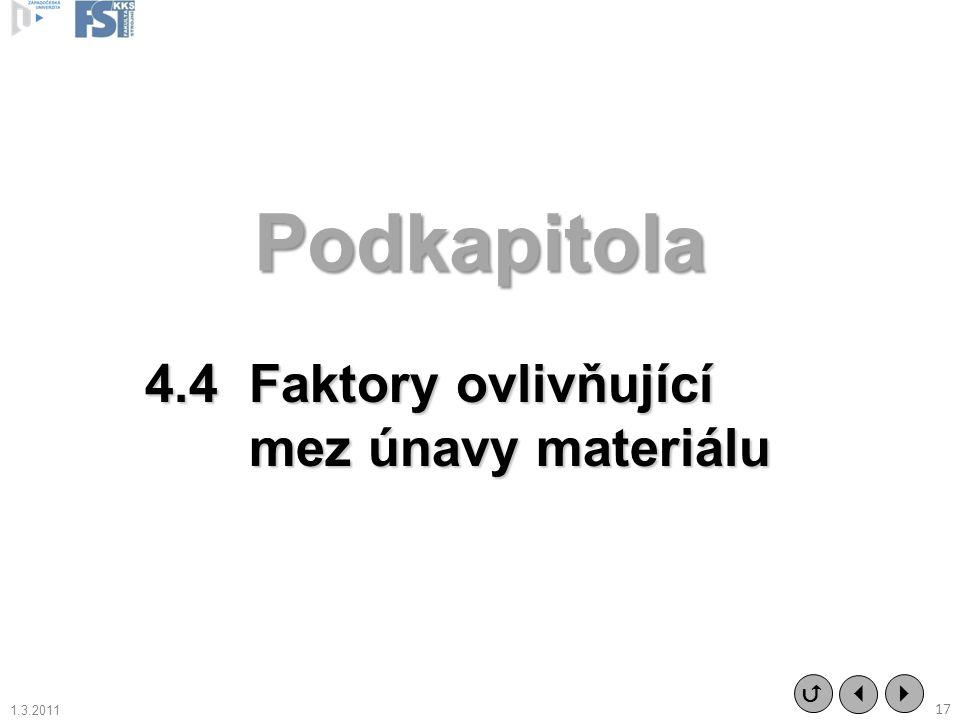 Podkapitola 4.4 Faktory ovlivňující mez únavy materiálu   17