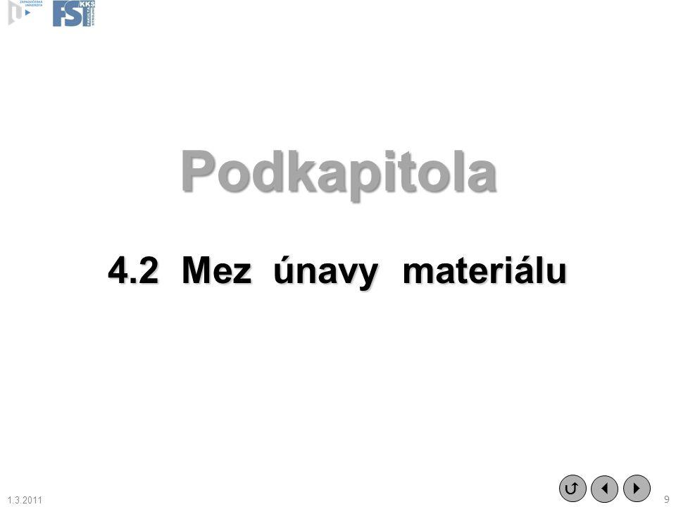 Podkapitola 4.2 Mez únavy materiálu    1.3.2011 9