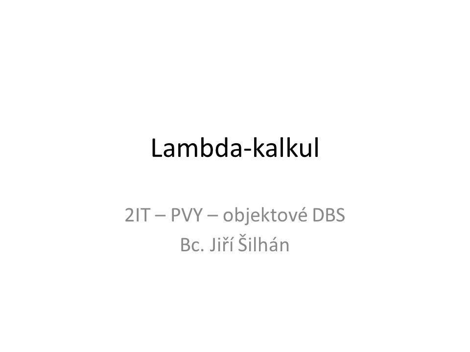 2IT – PVY – objektové DBS Bc. Jiří Šilhán
