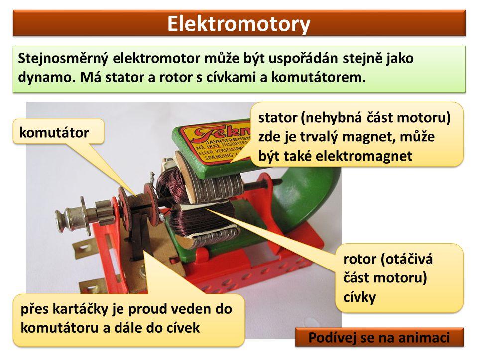 Elektromotory Stejnosměrný elektromotor může být uspořádán stejně jako dynamo. Má stator a rotor s cívkami a komutátorem.