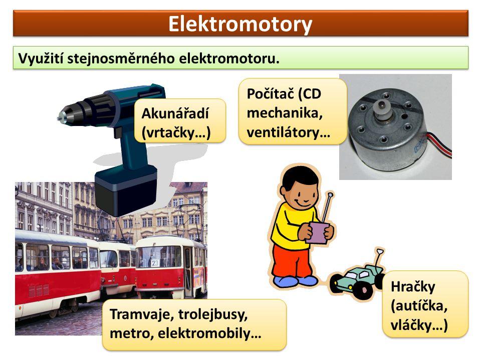 Elektromotory Využití stejnosměrného elektromotoru.