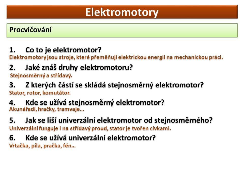 Elektromotory Procvičování Co to je elektromotor