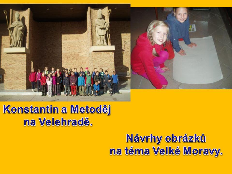 Konstantin a Metoděj na Velehradě. Návrhy obrázků na téma Velké Moravy.